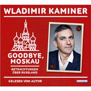 Hörbuch Cover: Goodbye, Moskau