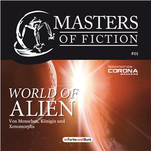 Hörbuch Cover: Masters of Fiction 1: World of Alien - Von Menschen, Königin und Xenomorphs (Download)