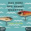 Hörbuch Cover: Das Herz des Henry Quantum