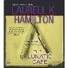 Hörbuch Cover: The Lunatic Cafe: An Anita Blake, Vampire Hunter Novel