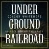 Hörbuch Cover: Underground Railroad