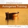 Hörbuch Cover: Entspannung pur:Autogenes Training in Text & Musik
