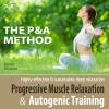 Hörbuch Cover: Progressive Muscle Relaxation and Autogenic Training (P&A Method) - highly effective & sustainable deep relaxation (Download)