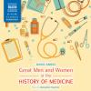 Hörbuch Cover: Great Men and Women in the History of Medicine (Unabridged) (Download)