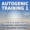 Hörbuch Cover: Autogenic Training 1 - get long-term power with the german concentrative self relaxation technique (Download)
