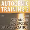 Hörbuch Cover: Autogenic Training 2 - Easy to Use Advanced Excersises of the German Self Relaxation Technique (Download)