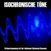 Hörbuch Cover: Isochronische Töne / Isochrone Töne/ Binaurale Beats (Download)