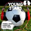 Hörbuch Cover: Young Stars - Fussball-Songs + Kicker-Quiz + coole Tricks 1 (Download)