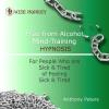 Hörbuch Cover: Free from Alcohol Mind Training Hypnosis (Download)