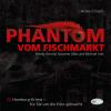 Hörbuch Cover: Phantom vom Fischmarkt (Download)