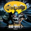 Hörbuch Cover: Batman, Dead White, Folge 3: Terror (Download)