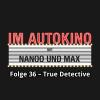 Hörbuch Cover: Im Autokino, Folge 36: True Detective (Download)