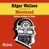 Hörbuch Cover: Edgar Wallace, Nr. 3: Edgar Wallace und der Fall Morehead (Download)