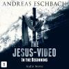 Hörbuch Cover: The Jesus-Video, Episode 1: In the Beginning (Audio Movie) (Download)