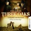 Hörbuch Cover: Three Oaks, Folge 4: Goldgräber und Flussratten (Download)