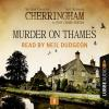 Hörbuch Cover: Murder on Thames - Cherringham - A Cosy Crime Series: Mystery Shorts 1 (Unabridged) (Download)