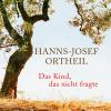 Hörbuch Cover: Das Kind, das nicht fragte (Download)