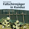 Hörbuch Cover: Fallschirmjäger in Kunduz (Download)