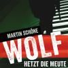 Hörbuch Cover: Wolf hetzt die Meute (Download)
