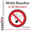 Hörbuch Cover: Nicht-Raucher in 40 Minuten! (Download)