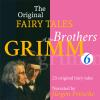 Hörbuch Cover: The Original Fairy Tales of the Brothers Grimm. Part 6 of 8. (Download)