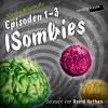 Hörbuch Cover: Die ISombies (Episoden 1-3) (Download)