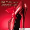 Hörbuch Cover: Sklavin aus Leidenschaft Vol. 1 (Download)