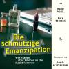 Hörbuch Cover: Die schmutzige Emanzipation (Download)