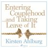 Hörbuch Cover: Entering Couplehood...and Taking Leave of It (Unabridged) (Download)