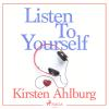Hörbuch Cover: Listen to Yourself (Unabridged) (Download)